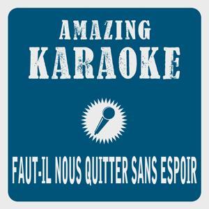 Faut-il nous quitter sans espoir (Karaoke Version)