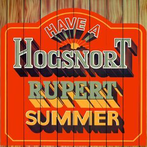 Have A Hogsnort Rupert Summer