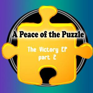 A Piece of the Puzzle (The Victory EP - Part 2)