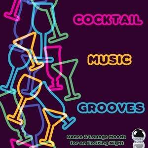 Cocktail Music Grooves (Dance & Lounge Moods for an Exciting Night)