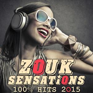 Zouk sensations (100% Hits 2015)