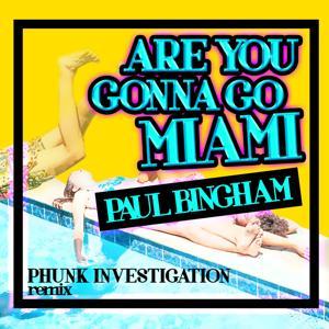 Are You Gonna Go Miami