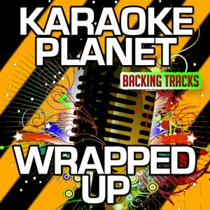 Wrapped up (Karaoke Version) (Originally Performed By Olly Murs & Travie McCoy)