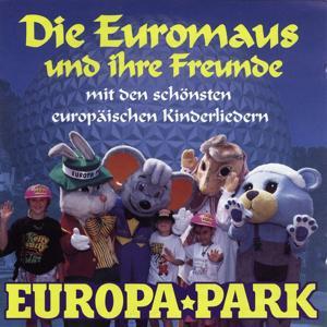 Europa-Park - Die Euromaus Und Ihre Freunde Mit Den Schönsten Europäischen Kinderliedern