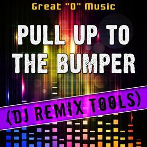 Pull up to the Bumper (DJ Remix Tools)