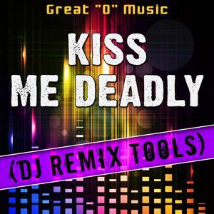 Kiss Me Deadly (DJ Remix Tools)