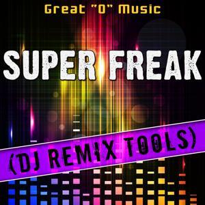 Super Freak (DJ Remix Tools)