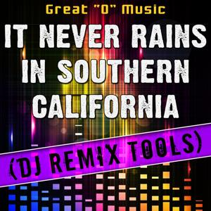 It Never Rains in Southern California (DJ Remix Tools)
