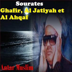 Sourates Ghafir, Al Jatiyah Et Al Ahqaf (Quran)