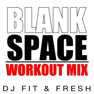Blank Space (Workout Mix)