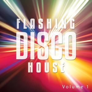 Flashing Disco House, Vol. 1 (Finest Deep Disco House Tunes)