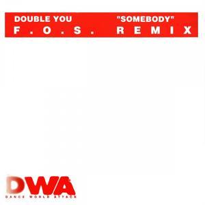 Somebody F.O.S. Remix