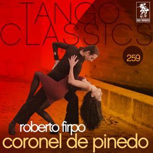 Tango Classics 259: Coronel de Pinedo
