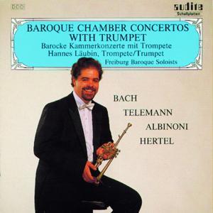Georg Philipp Telemann, Giovanni Tomaso Albinoni, Johann Sebastian Bach, Johann Wilhelm Hertel: Barocke Kammerkonzerte Mit Trompete (Baroque Chamber Concertos With Trumpet)