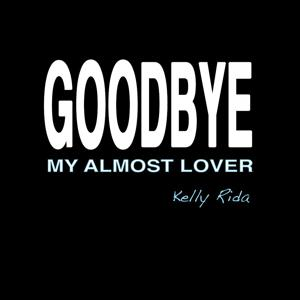 Goodbye My Almost Lover