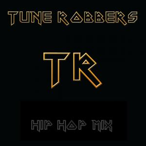 The Tune Robbers' Hip Hop Mix