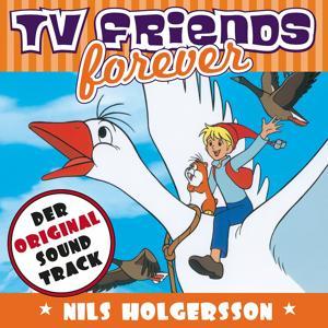 TV Friends Forever - Der Original Sound Track: Nils Holgersson
