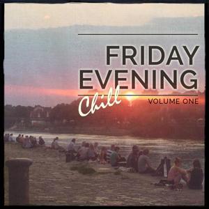 Friday Evening Chill, Vol. 1 (Amazing Deep & Progressive House Music)