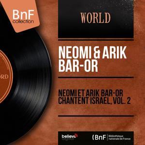Neomi et Arik Bar-Or chantent Israël, vol. 2 (Mono Version)