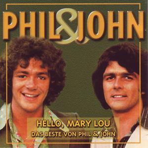 Hello, Mary Lou (Das Beste von Phil & John)