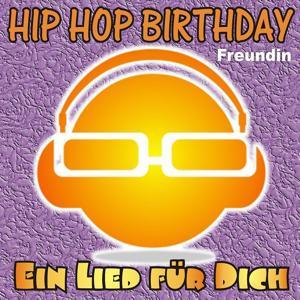 Hip Hop Birthday: Freundin
