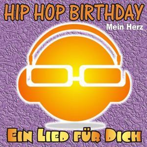 Hip Hop Birthday: Mein Herz