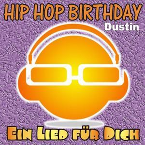 Hip Hop Birthday: Dustin
