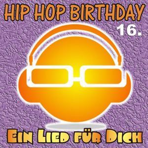 Hip Hop Birthday: Zum 16. Geburtstag