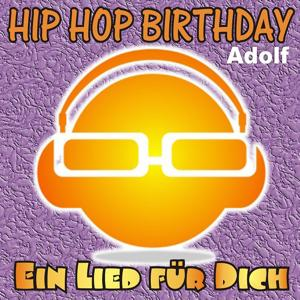 Hip Hop Birthday: Adolf
