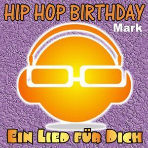 Hip Hop Birthday: Mark