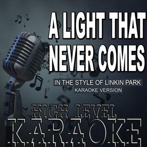 A Light That Never Comes (In the Style of Linkin Park) [Karaoke Version]