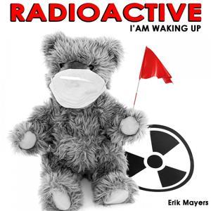 Radioactive I'm Waking Up