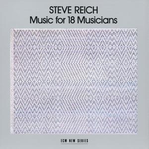 Reich: Music for 18 Musician
