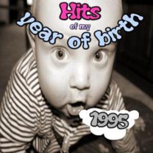 Hits of My Year of Birth-1995 / Hits Aus Meinem Geburtsjahr-1995