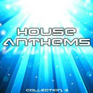 House Anthems - Collection 3