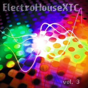 Electro House XTC Vol. 3