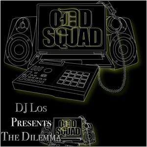 Odd Squad & DJ Los Pres. The Dilemma