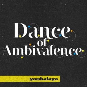 Dance of Ambivalence