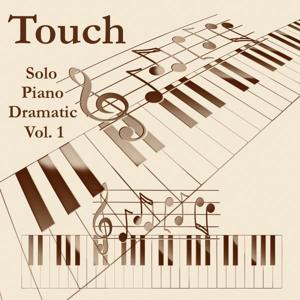 Touch Dramatic Solo Piano, Vol. 1
