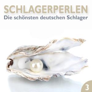 Schlagerperlen, Vol. 3 (Die schönsten deutschen Schlager)