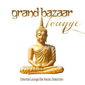 Grand Bazaar Lounge (Oriental Lounge Bar Music Selection)