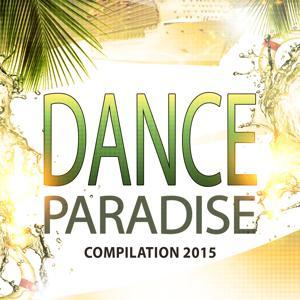 Dance Paradise Compilation 2015 (100 Songs Now House Elctro EDM Minimal Progressive Extended Tracks for DJs and Live Set)