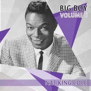 Big Boy Nat King Cole, Vol. 6