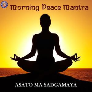 Morning Peace Mantra (Asato Ma Sadgamaya)