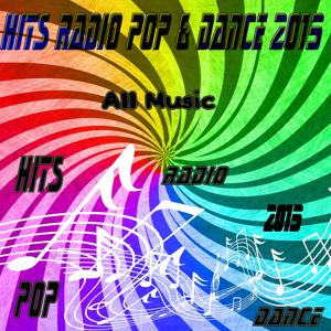 Hits Radio Pop & Dance 2015 (All Music)
