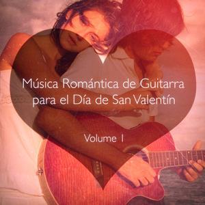 Música Romántica de Guitarra para el Día de San Valentín, Vol. 1