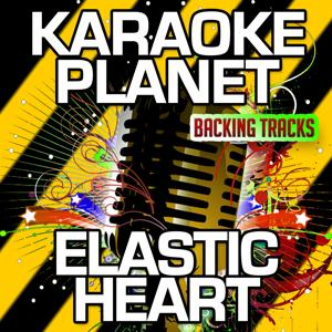 Elastic Heart (Karaoke Version) (Originally Performed By Sia)