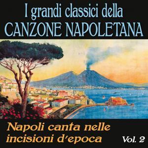 I grandi classici della canzone napoletana, Vol. 2 (Napoli canta nelle incisioni d'epoca)