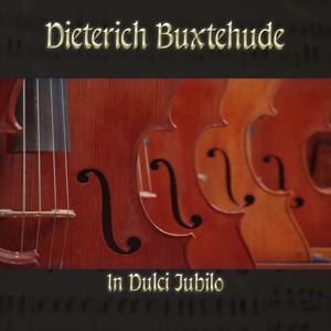 Dietrich Buxtehude: Chorale prelude for organ in G major, BuxWV 197, In Dulci Jubilo