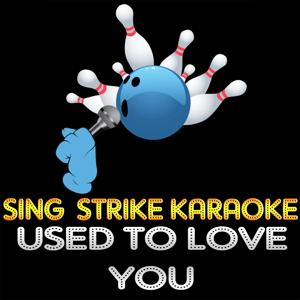 Used to Love You (Karaoke Version) (Originally Performed By John Legend)